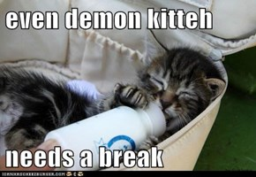 even demon kitteh  needs a break
