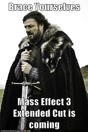 Brace Yourselves  Mass Effect 3 Extended Cut is coming