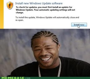 I Heard You Like Updates