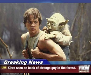 Breaking News - Kiera seen on back of strange guy in the forest.