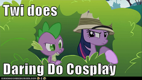 Twi does  Daring Do Cosplay