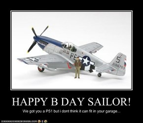 HAPPY B DAY SAILOR!