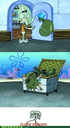 Close Enough, Squidward