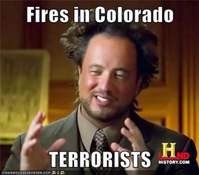 Fires in Colorado  TERRORISTS