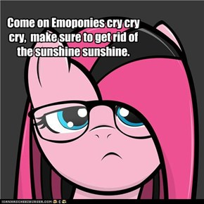Go cry Pinkie Pie!