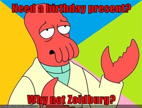 Need a birthday present?  Why not Zoidburg?