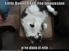 Little Bunneh Foo-Foo Impwesion  u're doin it rite