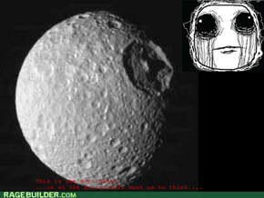 Thats no moon!