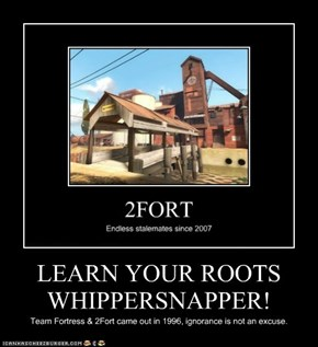 LEARN YOUR ROOTS WHIPPERSNAPPER!