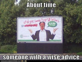 About time  someone with a wise advice