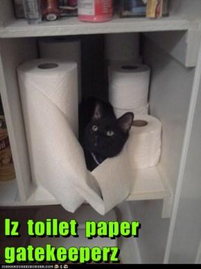 Iz  toilet  paper  gatekeeperz