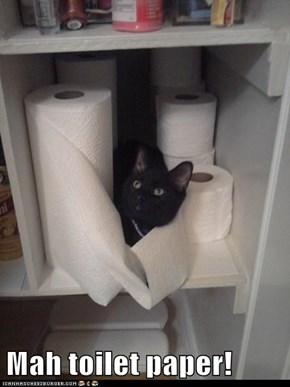 Mah toilet paper!