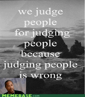Yo Dawg, I Heard You Like Judging People
