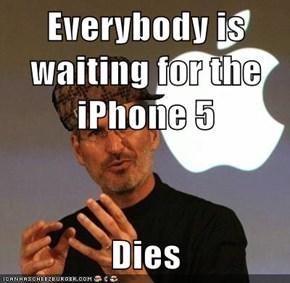 Everybody is waiting for the iPhone 5  Dies