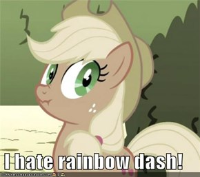 I hate rainbow dash!