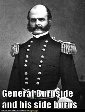 General Burnside and his side burns