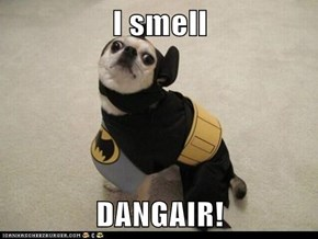 I smell  DANGAIR!
