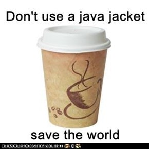 Don't use a java jacket  save the world