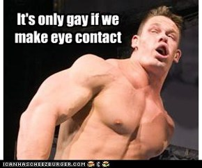 It's only gay if we make eye contact