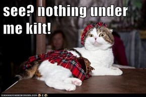 see? nothing under me kilt!