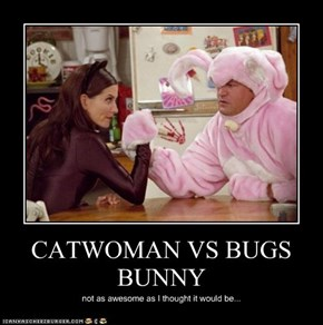 CATWOMAN VS BUGS BUNNY