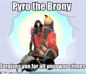 Believe in the Brony Pyro!