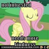 not intrested  needs more kindness