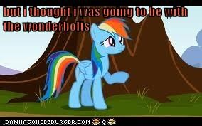 but i thought i was going to be with the wonderbolts