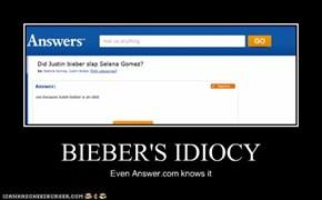 BIEBER'S IDIOCY