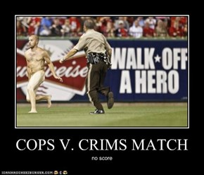 COPS V. CRIMS MATCH