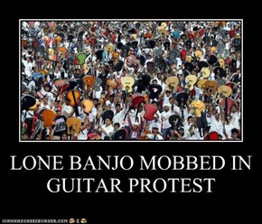 LONE BANJO MOBBED IN GUITAR PROTEST