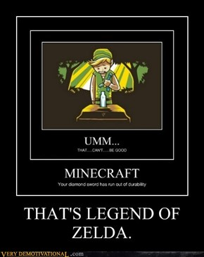 THAT'S LEGEND OF ZELDA.