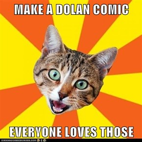 MAKE A DOLAN COMIC  EVERYONE LOVES THOSE