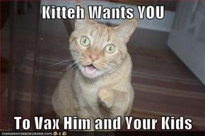 Kitteh Wants YOU  To Vax Him and Your Kids