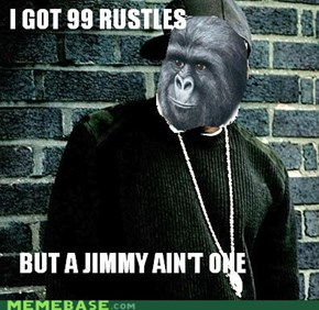 If you're talking 'bout jimmies, I feel bad for you son