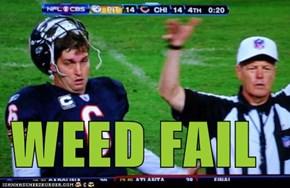 WEED FAIL