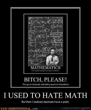 I USED TO HATE MATH