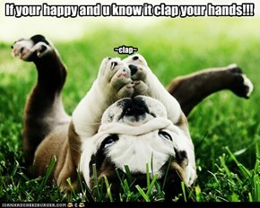 Clap till ur hands fall off!
