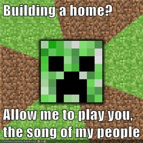 Building a home?  Allow me to play you, the song of my people