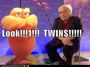 Look!!!1!!!  TWINS!!!!!