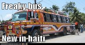 Freaky bus  New in haiti