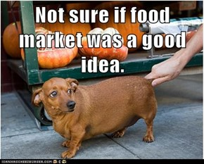 Not sure if food market was a good idea.