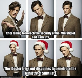 The  Doctor tries out disguises to penetrate the  Ministry of Silly Hats