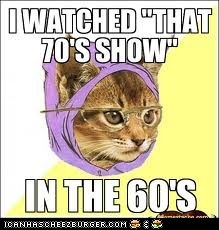i watched the 70s show in the 60s