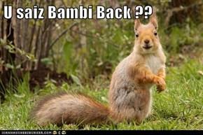 U saiz Bambi Back ??