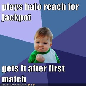 plays halo reach for jackpot  gets it after first match