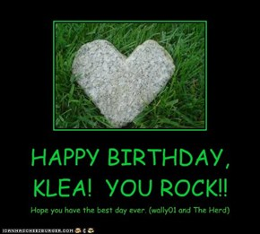 HAPPY BIRTHDAY, KLEA!  YOU ROCK!!