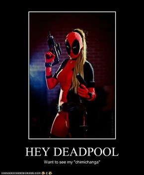 HEY DEADPOOL