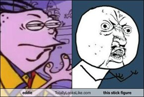 eddie Totally Looks Like this stick figure