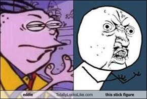 eddie Totally Looks Like this stick figure